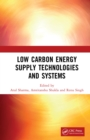 Low Carbon Energy Supply Technologies and Systems - eBook