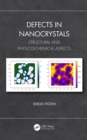 Defects in Nanocrystals : Structural and Physico-Chemical Aspects - eBook