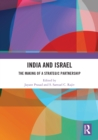 India and Israel : The Making of a Strategic Partnership - eBook