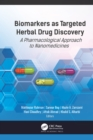 Biomarkers as Targeted Herbal Drug Discovery : A Pharmacological Approach to Nanomedicines - eBook