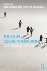 Touch in Social Interaction : Touch, Language, and Body - eBook