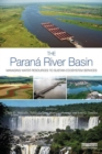 The Parana River Basin : Managing Water Resources to Sustain Ecosystem Services - eBook