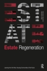 Estate Regeneration : Learning from the Past, Housing Communities of the Future - eBook
