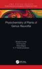 Phytochemistry of Plants of Genus Rauvolfia - eBook