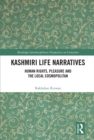 Kashmiri Life Narratives : Human Rights, Pleasure and the Local Cosmopolitan - eBook