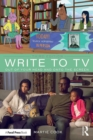 Write to TV : Out of Your Head and onto the Screen - eBook