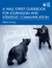 A Wall Street Guidebook for Journalism and Strategic Communication - eBook