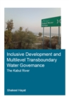 Inclusive Development and Multilevel Transboundary Water Governance - The Kabul River - eBook