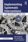Implementing Systematic Interventions : A Guide for Secondary School Teams - eBook