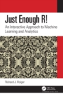 Just Enough R! : An Interactive Approach to Machine Learning and Analytics - eBook