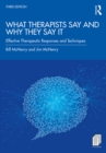 What Therapists Say and Why They Say It : Effective Therapeutic Responses and Techniques - eBook