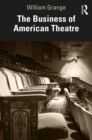 The Business of American Theatre - eBook