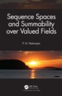 Sequence Spaces and Summability over Valued Fields - eBook