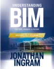 Understanding BIM : The Past, Present and Future - eBook