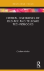 Critical Discourses of Old Age and Telecare Technologies - eBook