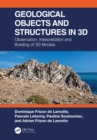 Geological Objects and Structures in 3D : Observation, Interpretation and Building of 3D Models - eBook