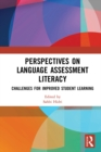 Perspectives on Language Assessment Literacy : Challenges for Improved Student Learning - eBook