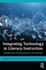 Integrating Technology in Literacy Instruction : Models and Frameworks for All Learners - eBook