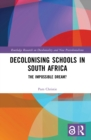 Decolonising Schools in South Africa : The Impossible Dream? - eBook