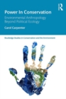 Power in Conservation : Environmental Anthropology Beyond Political Ecology - eBook
