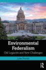 Environmental Federalism : Old Legacies and New Challenges - eBook