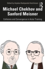 Michael Chekhov and Sanford Meisner : Collisions and Convergence in Actor Training - eBook