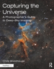 Capturing the Universe : A Photographer's Guide to Deep-Sky Imaging - eBook