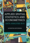 Applied Spatial Statistics and Econometrics : Data Analysis in R - eBook
