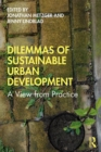 Dilemmas of Sustainable Urban Development : A View from Practice - eBook