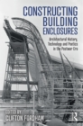 Constructing Building Enclosures : Architectural History, Technology and Poetics in the Postwar Era - eBook