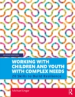 Working with Children and Youth with Complex Needs : 20 Skills to Build Resilience - eBook