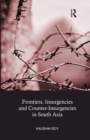 Frontiers, Insurgencies and Counter-Insurgencies in South Asia - eBook