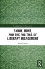 Byron, Hunt, and the Politics of Literary Engagement - eBook