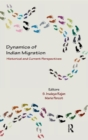 Dynamics of Indian Migration : Historical and Current Perspectives - eBook