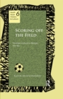 Scoring Off the Field : Football Culture in Bengal, 1911-80 - eBook