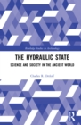 The Hydraulic State : Science and Society in the Ancient World - eBook