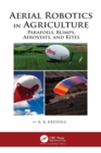 Aerial Robotics in Agriculture : Parafoils, Blimps, Aerostats, and Kites - eBook
