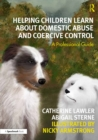 Helping Children Learn About Domestic Abuse and Coercive Control : A Professional Guide - eBook