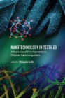 Nanotechnology in Textiles : Advances and Developments in Polymer Nanocomposites - eBook