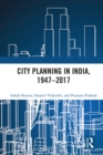 City Planning in India, 1947-2017 - eBook