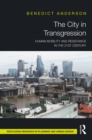 The City in Transgression : Human Mobility and Resistance in the 21st Century - eBook