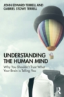 Understanding the Human Mind : Why you shouldn't trust what your brain is telling you - eBook