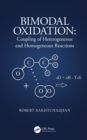 Bimodal Oxidation : Coupling of Heterogeneous and Homogeneous Reactions - eBook