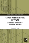 Saudi Interventions in Yemen : A Historical Comparison of Ontological Insecurity - eBook