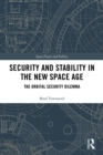 Security and Stability in the New Space Age : The Orbital Security Dilemma - eBook