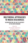 Multimodal Approaches to Media Discourses : Reconstructing the Age of Austerity in the United Kingdom - eBook