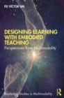 Designing Learning with Embodied Teaching : Perspectives from Multimodality - eBook