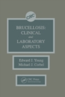 Brucellosis : Clinical and Laboratory Aspects - eBook