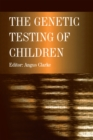 The Genetic Testing of Children - eBook