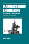 Manufacturing Engineering : AN INTRODUCTION TO THE BASIC FUNCTIONS, SECOND EDITION, REVISED AND EXPANDED - eBook